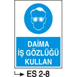 Göz Koruma Levhaları - Daima iş gözlüğü kullan ES28