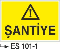 Şantiye İkaz Levhaları - Şantiye Es 101-1