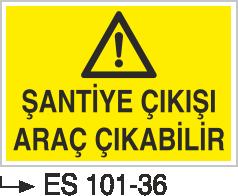 Şantiye Giriş Levhaları - Şantiye Çıkışı Araç Çıkabilir Es 101-36