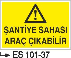 Şantiye Giriş Levhaları - Şantiye Sahası Araç Çıkabilir Es 100-37