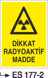 Radyasyon Uyarı Levhaları - Dikkat Radyoaktif Madde Es 177-2