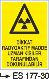 Radyasyon Uyarı Levhaları - Dikkat Radyoaktif Madde Uzman Kişiler Tarafından Dokunulabilir