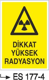 Radyasyon Uyarı Levhaları - Dikkat Yüksek Radyasyon Es 177-4