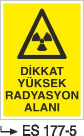 Radyasyon Uyarı Levhaları - Dikkat Yüksek Radyasyon Alanı Es 177-5