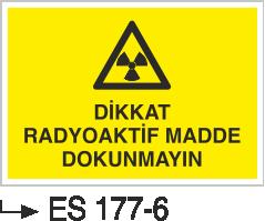 Radyasyon Uyarı Levhaları - Dikkat Radyoaktif Madde Dokunmayın Es 177-6
