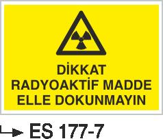 Radyasyon Uyarı Levhaları - Dikkat Radyoaktif Malzeme Elle Dokunmayın Es 177-7