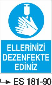 Temizlik ve Çöp Uyarı Levhaları - Ellerinizi Dezenfekte Ediniz Es 181-90