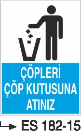 Temizlik ve Çöp Uyarı Levhaları - Çöpleri Çöp Kutusuna Atınız Es 182-15