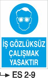 Göz Koruma Levhaları - İş Gözlüksüz Çalışmak Yasaktır Es 2-9
