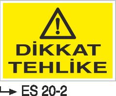 Tehlike İkaz Levhaları - Dikkat Tehlike Es 20-2
