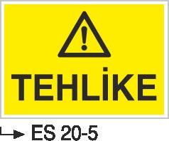 Tehlike İkaz Levhaları - Tehlike Es 20-5