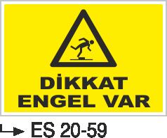 Tehlike İkaz Levhaları - Dikkat Engel Var Es 20-59