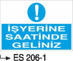 İşyeri Uyarı İkaz Levhaları - İş Yerine Saatinde Geliniz Es 206-1
