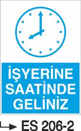 İşyeri Uyarı İkaz Levhaları - İşyerine Saatinde Geliniz Es 206-2