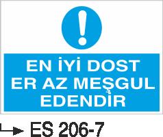 İşyeri Uyarı İkaz Levhaları - En İyi Dost En Az Meşgul Edendir Es 206-7