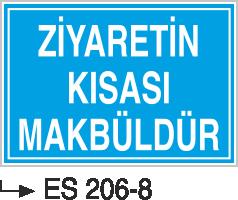 İşyeri Uyarı İkaz Levhaları - Ziyaretin Kısası Makbuldür Es 206-8