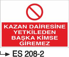 Kısımlar Levhası - Kazan Dairesine Yetkiliden Başkası Giremez Es 208-2