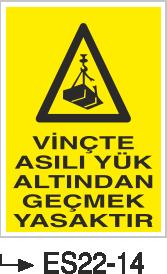 Vinç İkaz Levhaları - Vinçte Asılı Yük Altından Geçmek Yasaktır Es 22-14