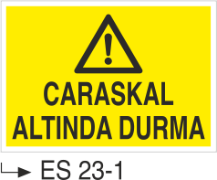 Caraskal-Tank-Silo İkaz Levhaları - Caraskal Altında Durma Es 23-1