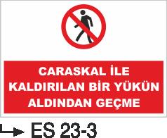 Caraskal-Tank-Silo İkaz Levhaları - Caraskal ile Kaldırılan Yükün altından Geçme  Es 23-3