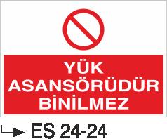 Asansör İkaz Levhaları - Yük Asansörüdür Binilmez Es 24-24