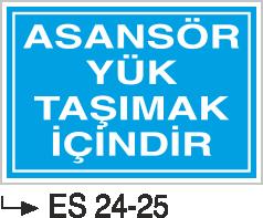 Asansör İkaz Levhaları - Asansör Yük Taşımak İçindir Es 24-25