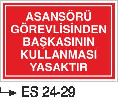 Asansör İkaz Levhaları - Asansörü Görevlisinden Başkasının Kullanması Yasaktır Es 24-29