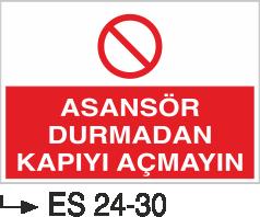 Asansör İkaz Levhaları - Asansör Durmadan Kapıyı Açmayın Es 24-30