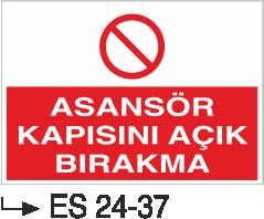 Asansör İkaz Levhaları - Asansör Kapısını Açık Bırakma Es 24-37