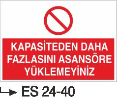 Asansör İkaz Levhaları - Kapasitesinden Daha Fazlasını Asansöre Yüklemeyiniz Es 24-40
