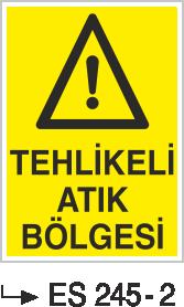 Atık Alanı Levhaları - Tehlikeli Atık Bölgesi ES 245-2