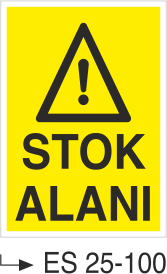 İstif Uyarı Levhaları - Stok Alanı Es 25-100