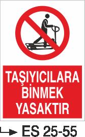 İstif Uyarı Levhaları - Taşıyıcılara Binmek Yasaktır Es 25-55