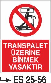 İstif Uyarı Levhaları - Transpalet Üzerine Binmek Yasaktır Es 25-56