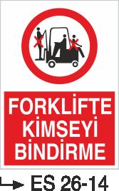 Forklift Uyarı Levhaları - Forklifte Kimseyi Bindirme Es 26-14