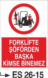 Forklift Uyarı Levhaları - Forklifte Şoförden Başka Kimse Binemez Es 26-15