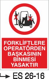 Forklift Uyarı Levhaları - Forkliftlere Operatörden Başkasının Binmesi Yasaktır Es 26-16