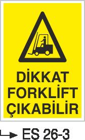 Forklift Uyarı Levhaları - Dikkat Forklift Çıkabilir Es 26-3