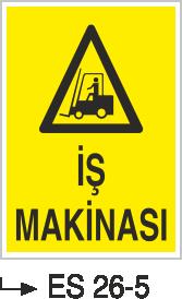 Forklift Uyarı Levhaları - İş Makinası Es 26-6