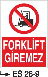 Forklift Uyarı Levhaları - Forklift Giremez Es 26-9