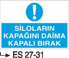 Caraskal-Tank-Silo İkaz Levhaları - Siloların Kapağını Daima Kapalı Bırak Es 27-31