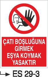 Çatı-Merdiven-Koridor İkaz Levhaları - Çatı Aralığına Girmek Eşya Koymak Yasaktır eS 29-3