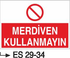 Çatı-Merdiven-Koridor İkaz Levhaları - Merdiven Kullanmayın Es 29-34