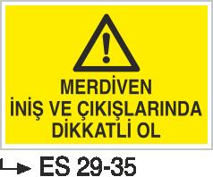 Çatı-Merdiven-Koridor İkaz Levhaları - Merdiven İniş ve Çıkışlarda Dikkatli Ol Es 29-35