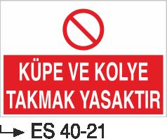 Yasaklama Levhaları - Küpe ve Kolye Takmak Yasaktır Es 40-21
