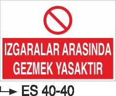 Yasaklama Levhaları - Izgaralar Arasında Gezmek Yasaktır Es 40-40