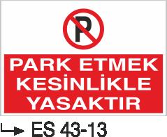 Park Yasağı Levhaları - Park Etmek Kesinlikle Yasaktır Es 43-13