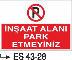 Park Yasağı Levhaları - İnşaat Alanı Park Etmeyiniz Es 43-28