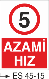 Azami Hız Levhaları - Azami Hız 5 km Es 45-15