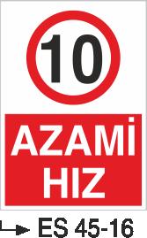 Azami Hız Levhaları - Azami Hız 10 Km Es 45-16